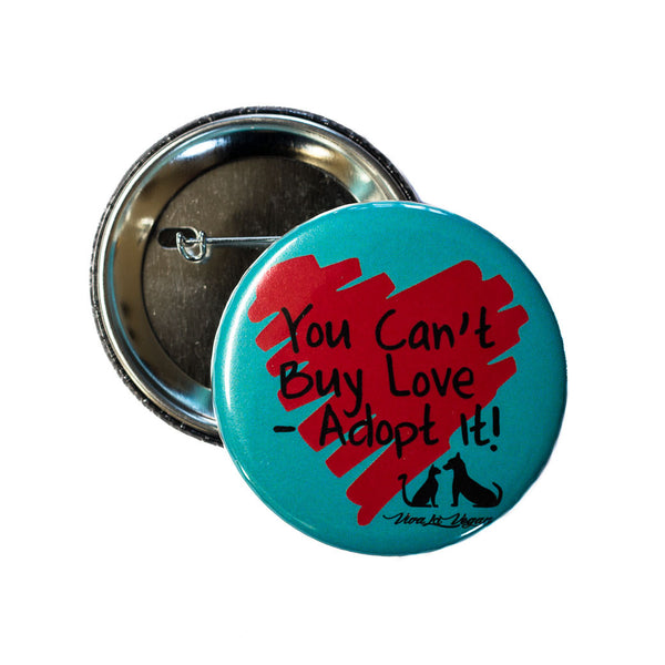 VLV You Can't Buy Love- ADOPT it 58 mm Badge