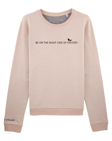 Be On the right side of history sweatshirt, sold by ethical fashion brand Viva La Vegan.