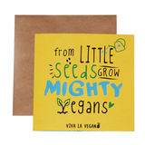 from little seeds grow mighty vegans greetings card, sold by ethical fashion brand Viva La Vegan.