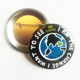 I am the change I want to see in the world badge, sold by ethical fashion brand Viva La Vegan.