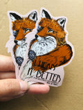 Vinyl Vegan Sticker - I Wear It Better. Anti Fur