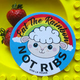 Eat the rainbow not ribs Vinyl Sticker from Eco-ethical brand Viva La Vegan