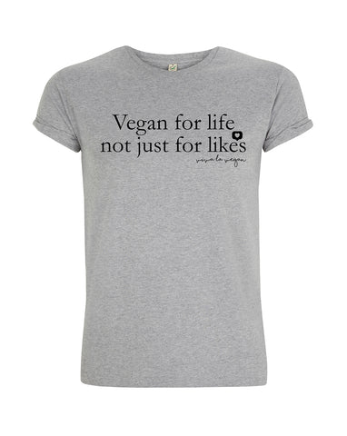 vegan tshirt : Vegan for life not just for likes by eco-ethical brand Viva La Vegan
