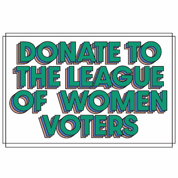DONATION FOR LEAGUE OF WOMEN VOTERS