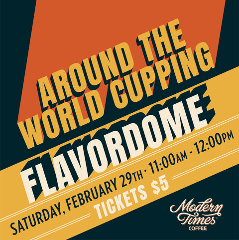 Coffee Around the World Cupping (North Park Flavordome) 2/29/2020