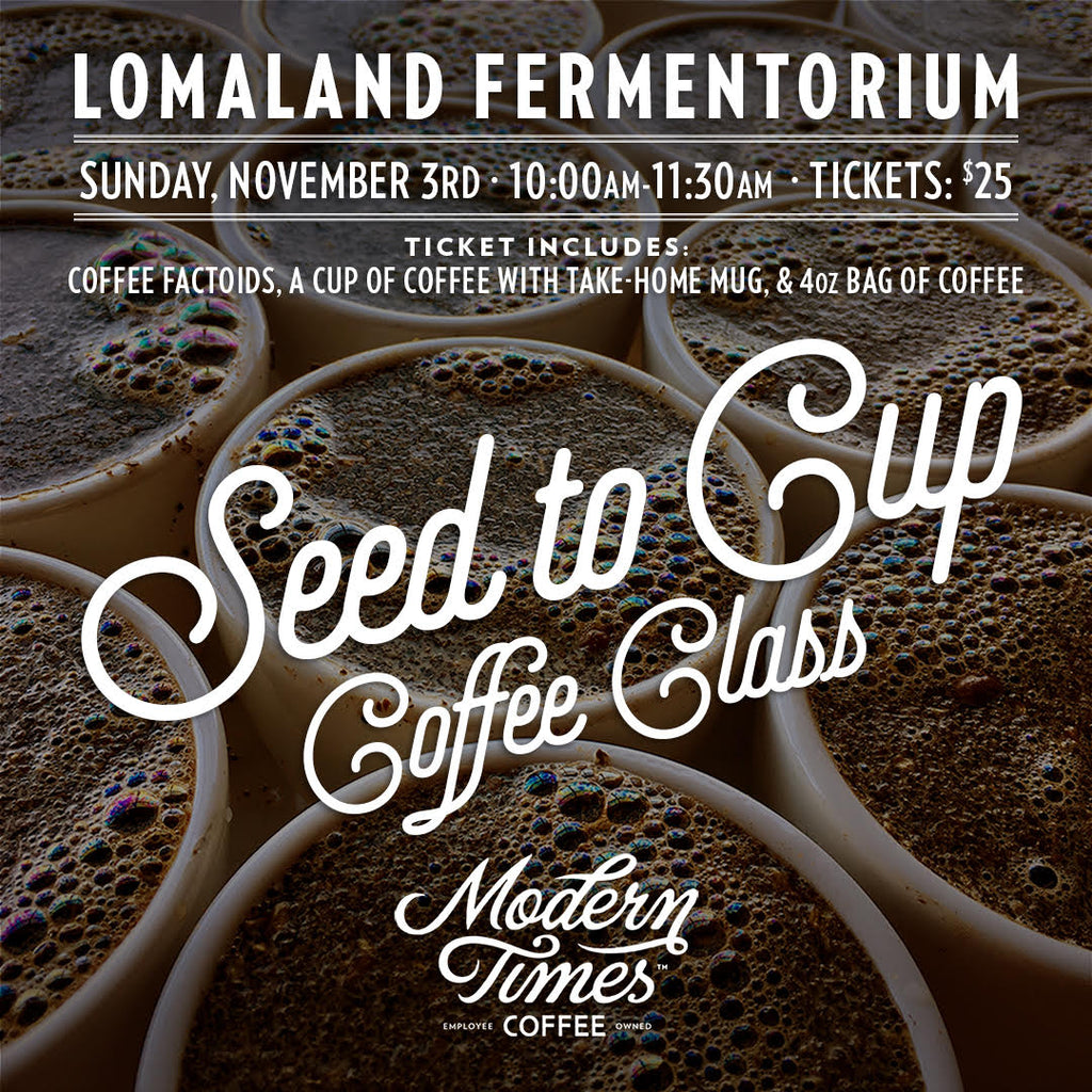 Seed to Cup Course with our Green Coffee Buyer! 11/3 (Lomaland)