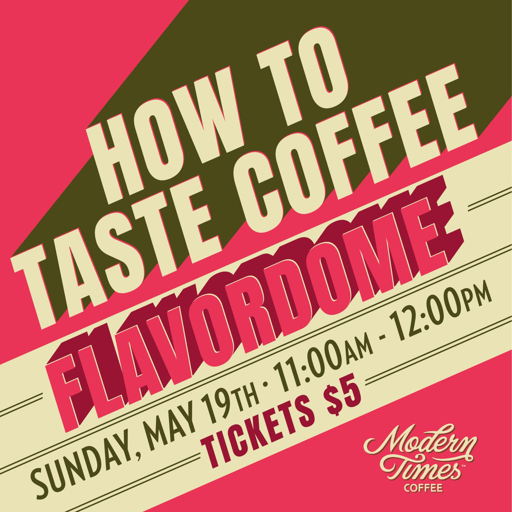 How to Taste Coffee 5/19 (North Park)