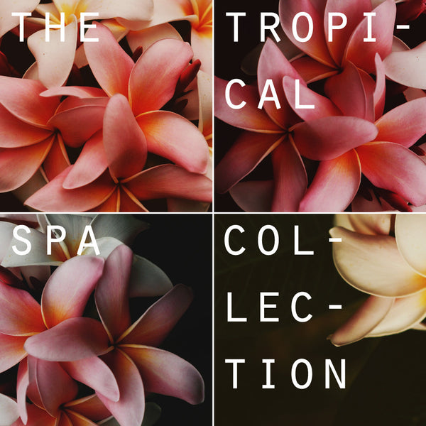 Tropical Spa Collection