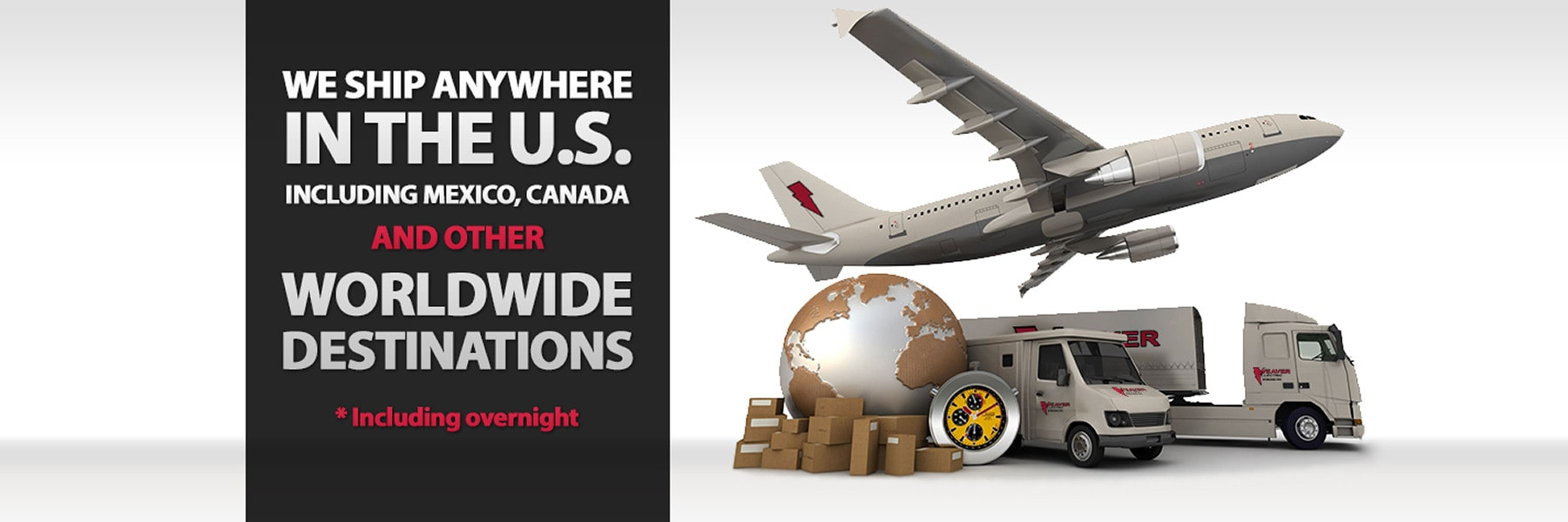 We ship anywhere in the U.S. including Mexico, Canada and other worldwide destinations. Including overnight.