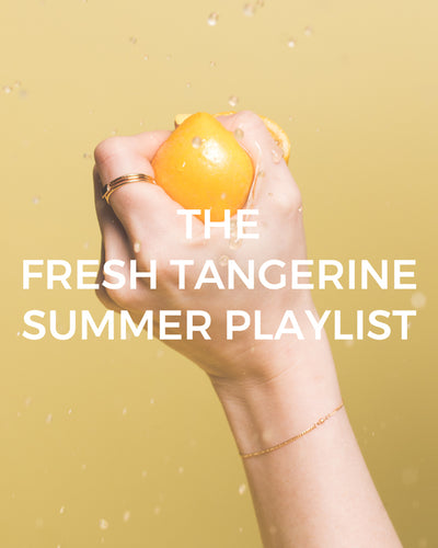 The Fresh Tangerine Summer Playlist