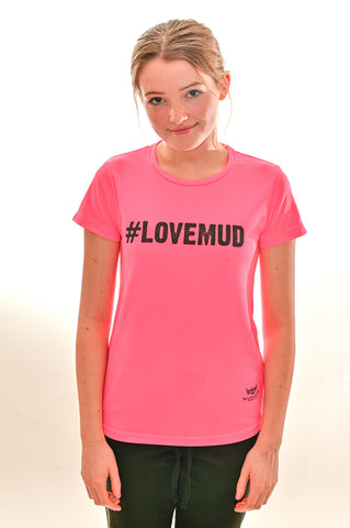 Ladies Electric Pink #LoveMud Technical T-shirt