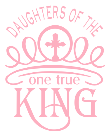 Daughters Of The One True King - SVG