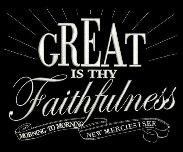 Great Is Thy Faithfulness 5x7