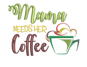 Mama Needs Her Coffee 5X7