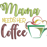 Mama Needs Her Coffee 6X6