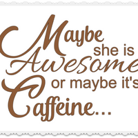 Maybe She's Awesome - SVG
