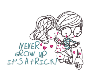 Never Grow Up - It's A Trick!