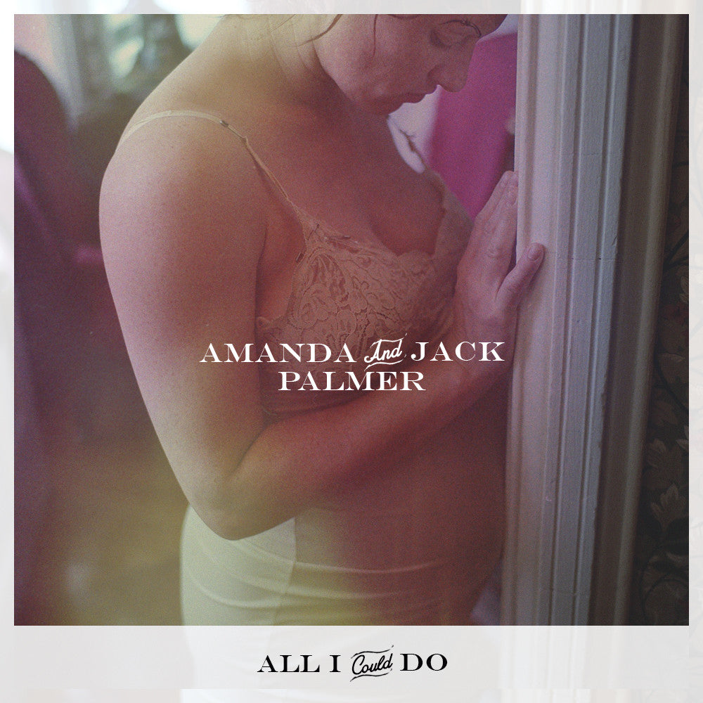"Amanda & Jack Palmer - ""All I Could Do"" Kimya Dawson Cover - Digital Download"