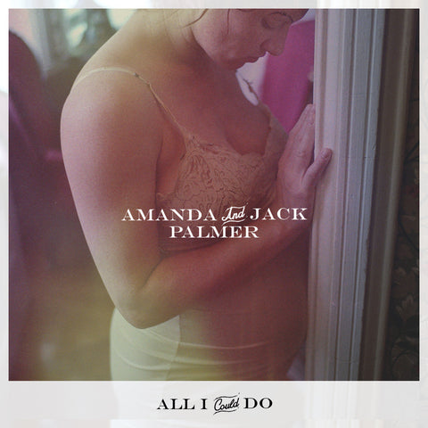 "Amanda & Jack Palmer - ""All I Could Do"" Kimya Dawson Cover"