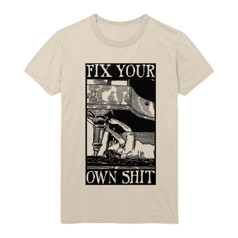 Fix Your Own Shit Unisex EXPLICIT Tee (in Cream)