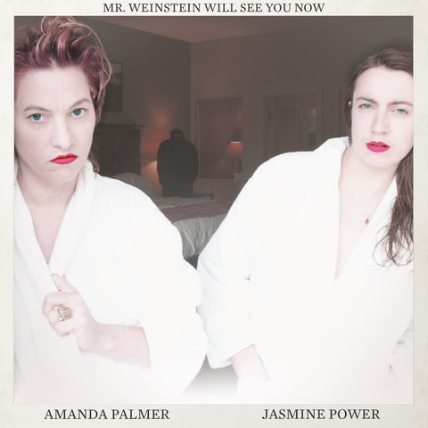 Amanda Palmer & Jasmine Power - Mr. Weinstein Will See You Now Digital Download