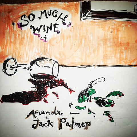 So Much Wine (Jack and Amanda Palmer take) - Digital Download