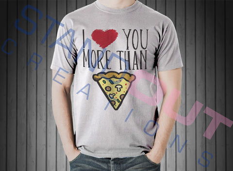 I love you more than Pizza Valentine T Shirt