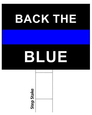 Back the Blue Thin Blue Line Sign