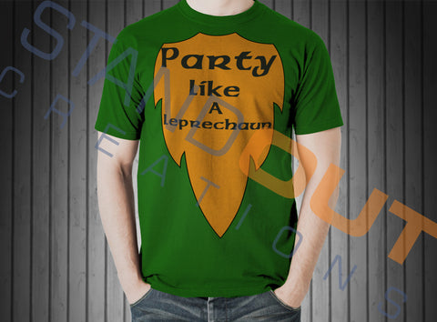 St Patrick's Day Party like a Leprechaun T Shirt