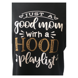 Good Mom - Hood Playlist Tshirt