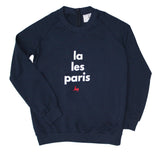 la/les/paris Sweatshirt
