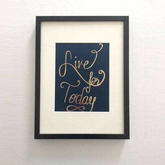 Live for Today Gold Foil Art Print