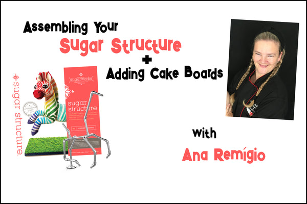 Ana Remígio Teaches Sugar Structures and Cake Boards