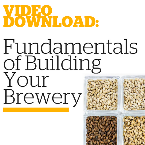 Fundamentals of Building Your Brewery (Video Download)