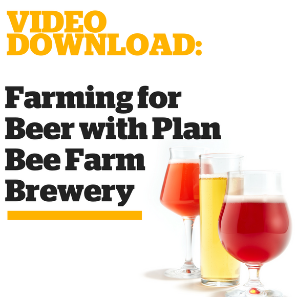 Farming for Beer with Plan Bee Farm Brewery - Craft Beer & Brewing