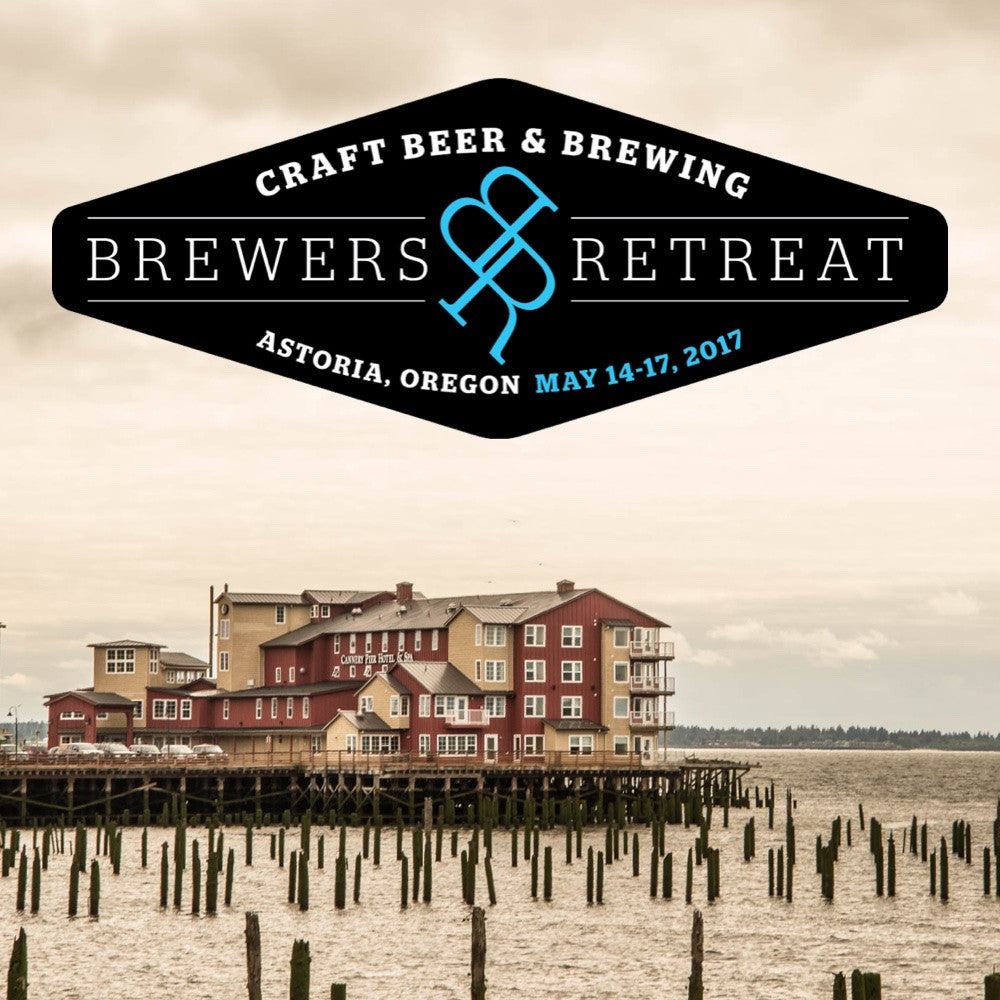 Brewers Retreat: Astoria, Oregon (May 14-17, 2017)
