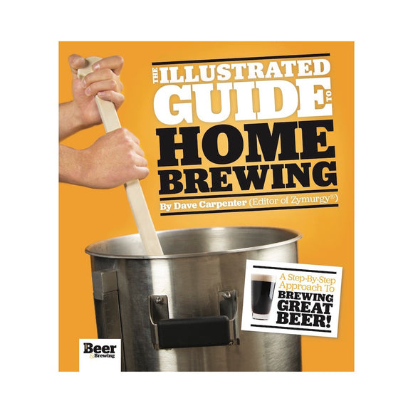 The Illustrated Guide to Homebrewing (Print Book) - Craft Beer & Brewing