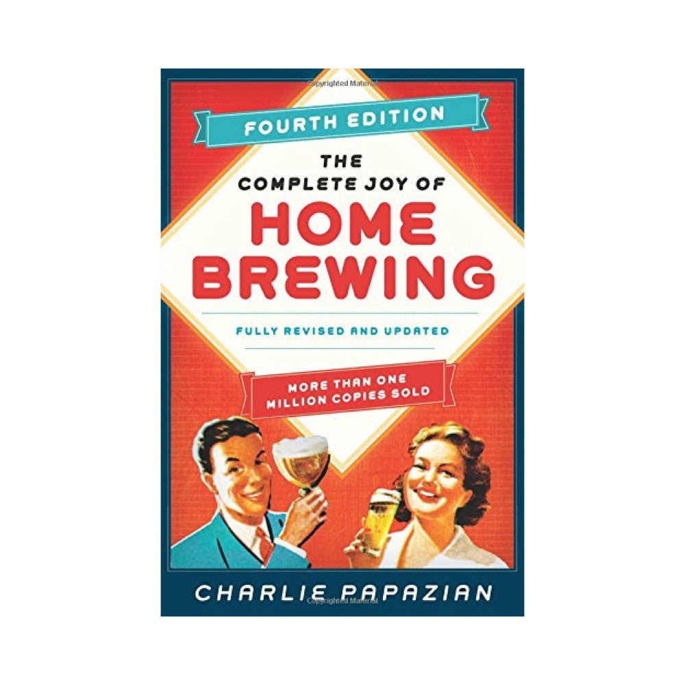 The Complete Joy of Homebrewing: Fourth Edition (Author: Charlie Papazian)