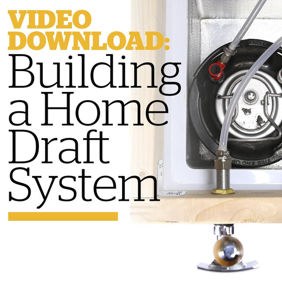 Building a Home Draft System (Video Download) - Craft Beer & Brewing