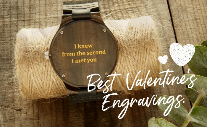 Tree Hut's 9 Best Valentine's Day Engravings | Engrave Your Personal Message On A Wooden Watch