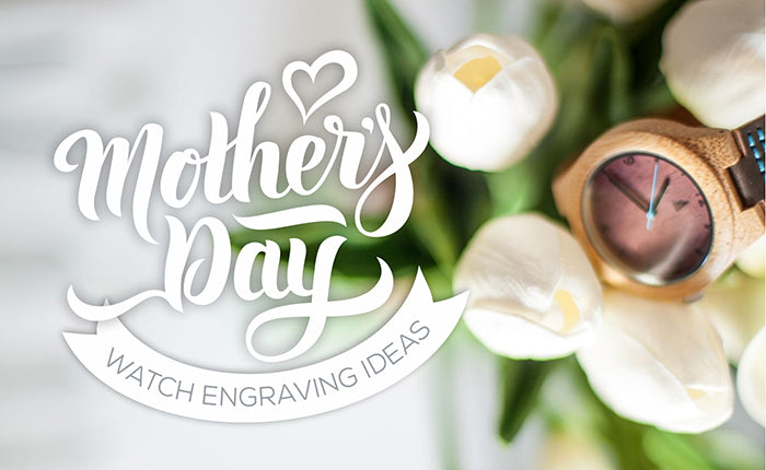 Mother's Day Watch Engraving Ideas | Best Gift For Mom