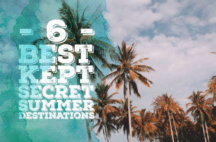 6 Best-Kept Secret Summer Destinations
