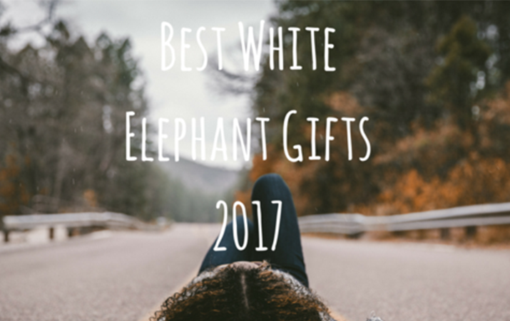 The Best White Elephant Gifts 2017