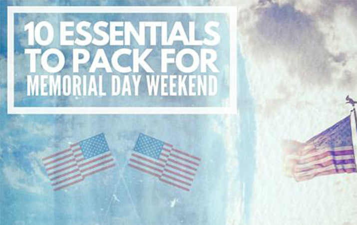10 Essentials to Pack for Memorial Day Weekend