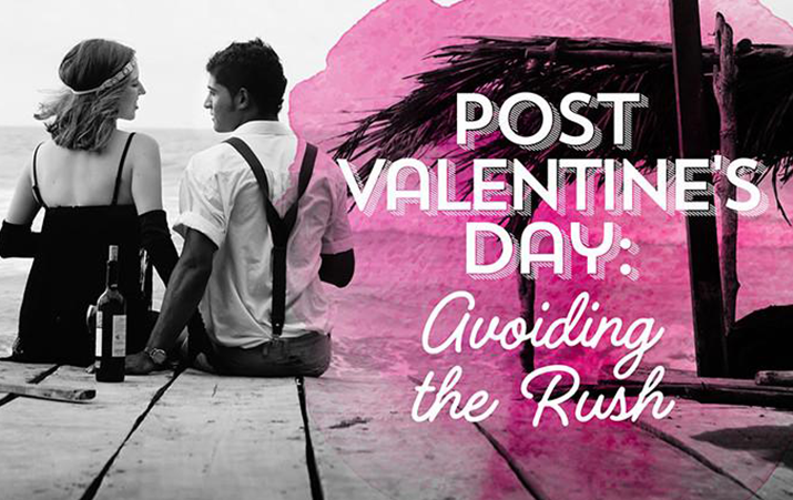 Post Valentine's Day: Avoiding the Rush