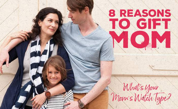 8 Reasons to Treat Mom: What's Your Mom's Watch Type? | Best Gift For Mom