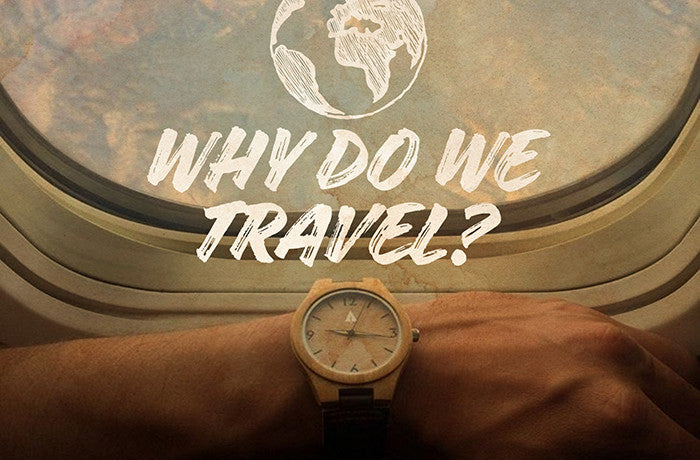 Why do we Travel? By Treehut.co