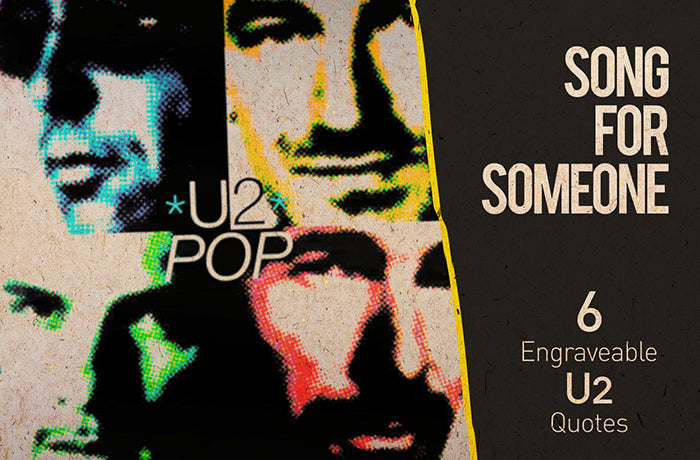 Song For Someone: 6 Engraveable and Romantic U2 Song Lyrics