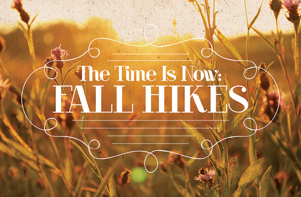 The Time Is Now: Fall Hikes