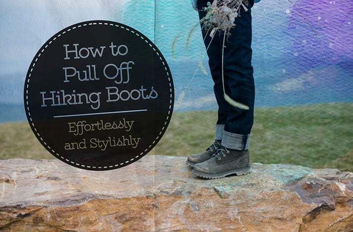 Style Hack: How to Pull Off Hiking Boots Effortlessly and Stylishly